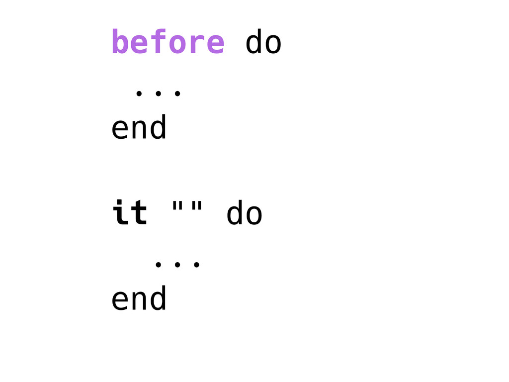 "before do ... end it """" do ... end"