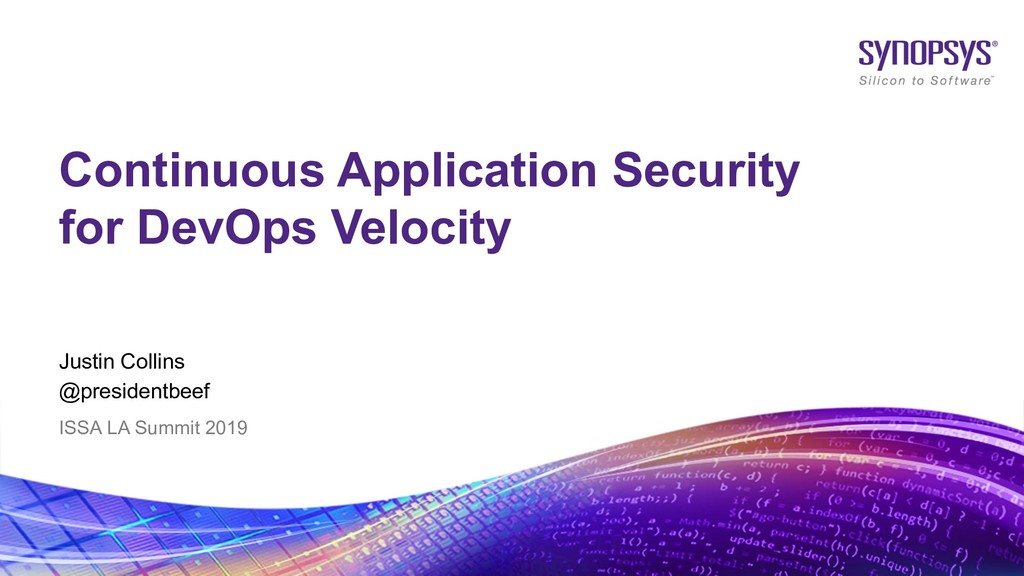 © 2019 Synopsys, Inc. 2 Justin Collins @preside...