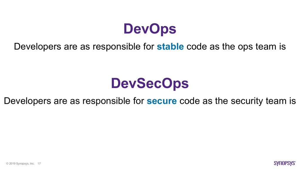 © 2019 Synopsys, Inc. 17 DevOps Developers are ...