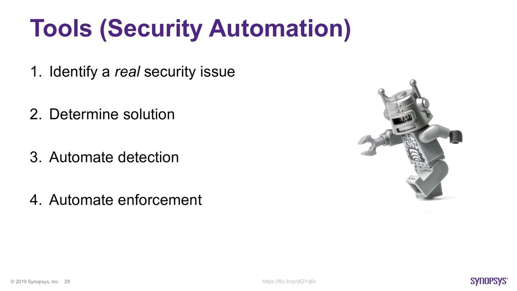 © 2019 Synopsys, Inc. 29 Tools (Security Automa...