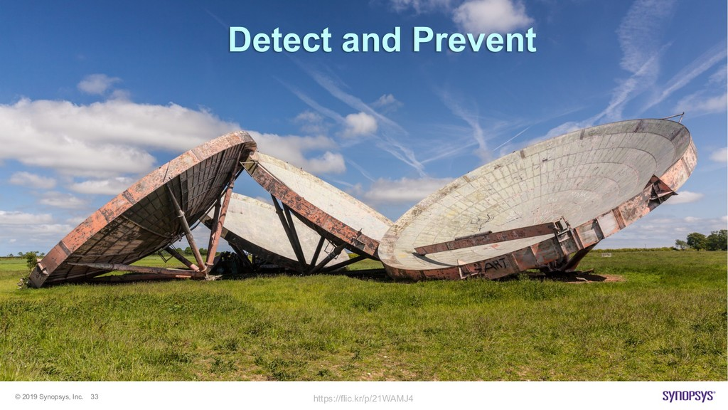 © 2019 Synopsys, Inc. 33 Detect and Prevent htt...
