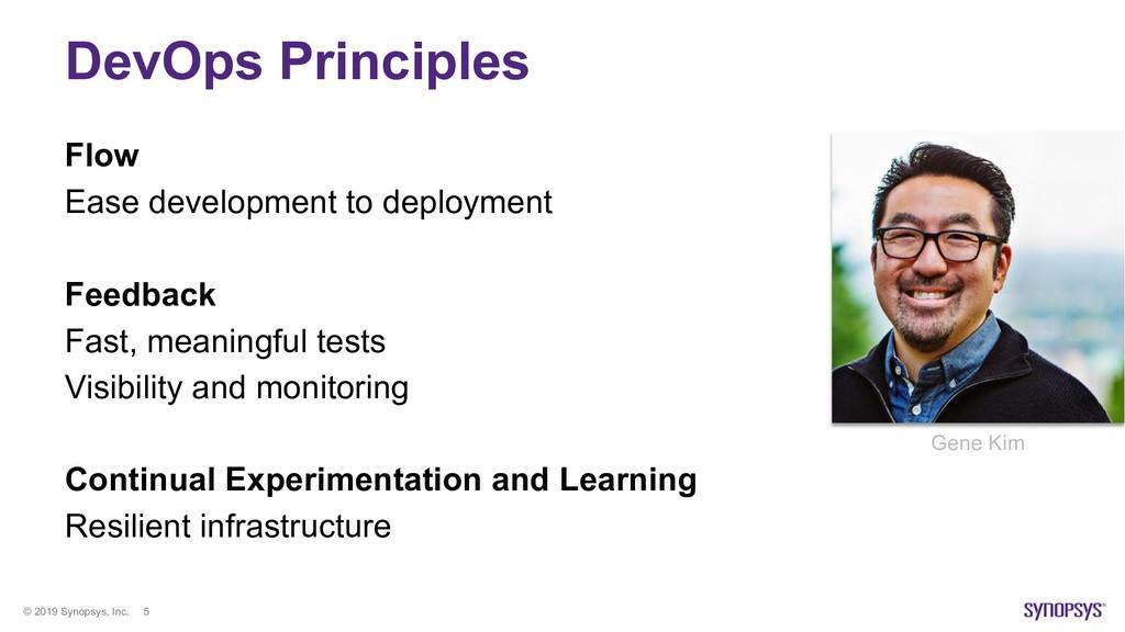 © 2019 Synopsys, Inc. 5 DevOps Principles Flow ...