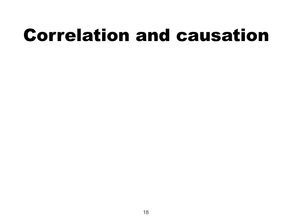 Correlation and causation 18