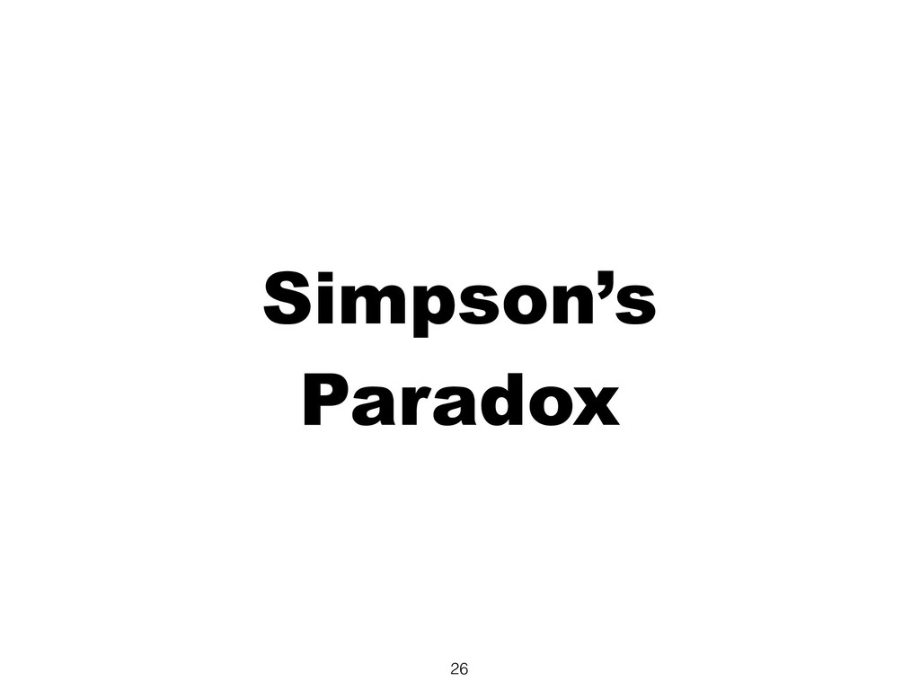 Simpson's Paradox 26