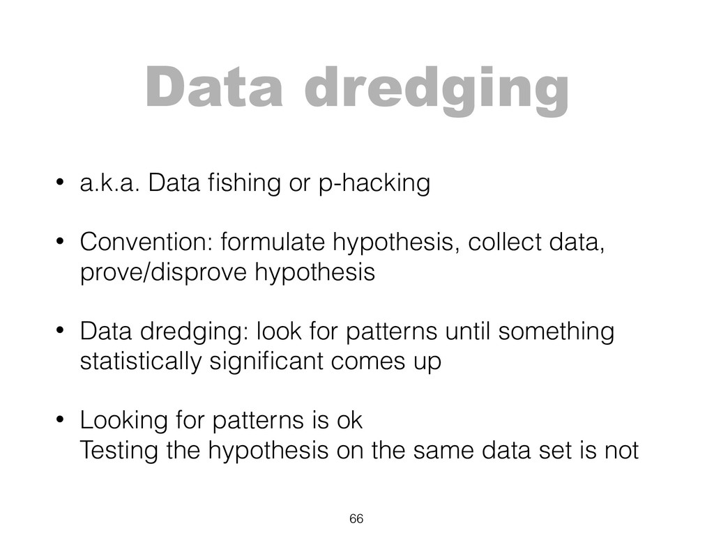 Data dredging • a.k.a. Data fishing or p-hacking...