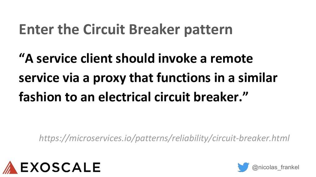 @nicolas_frankel Enter the Circuit Breaker patt...