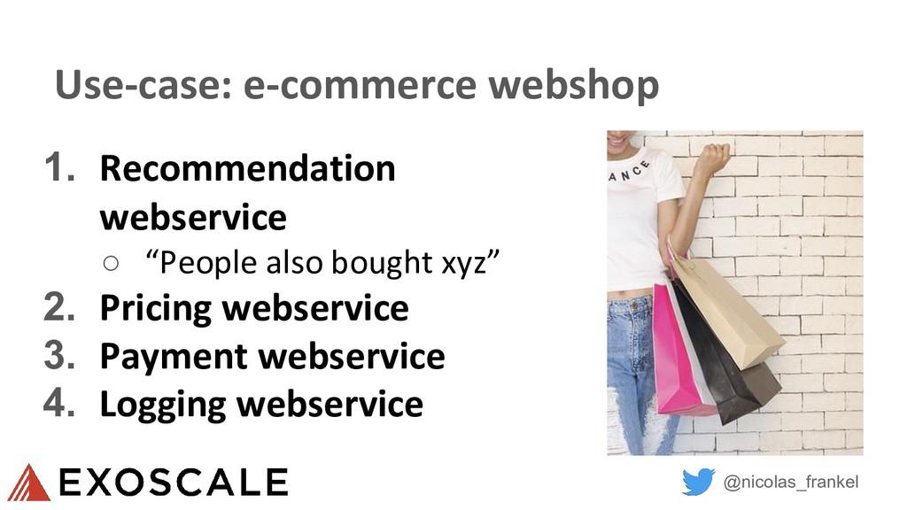 @nicolas_frankel Use-case: e-commerce webshop 1...