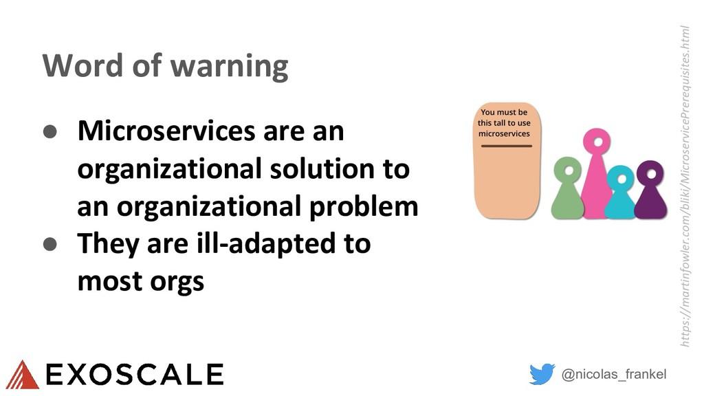 @nicolas_frankel Word of warning ● Microservice...