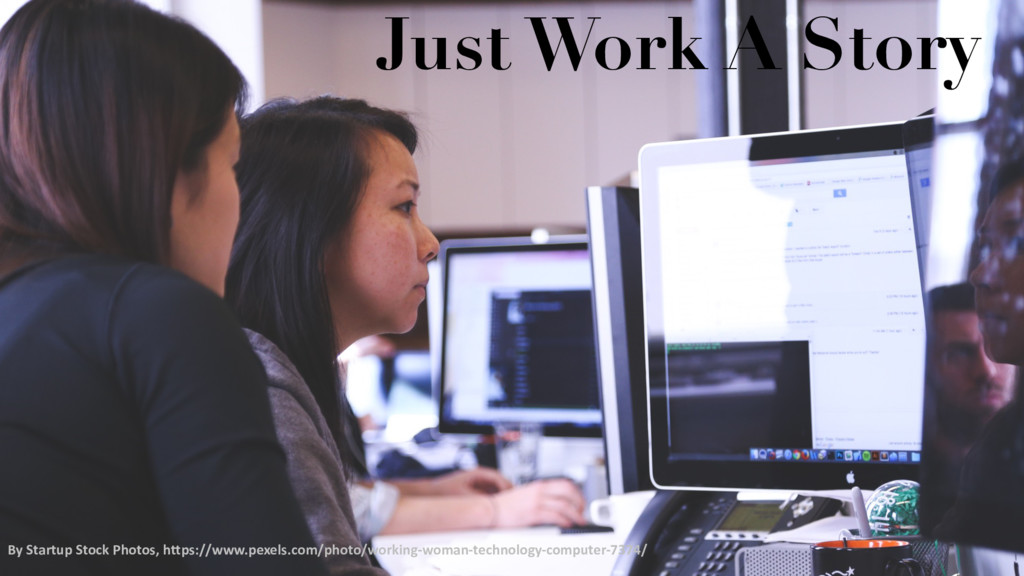 Just Work A Story By Startup Stock Photos, http...