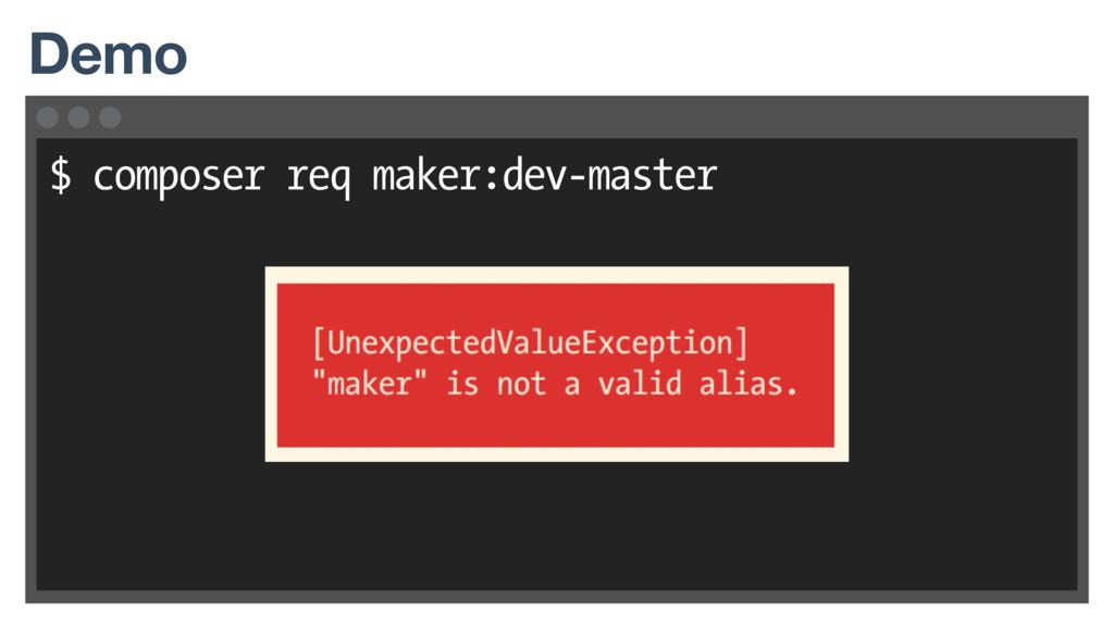 $ composer req maker:dev-master Demo
