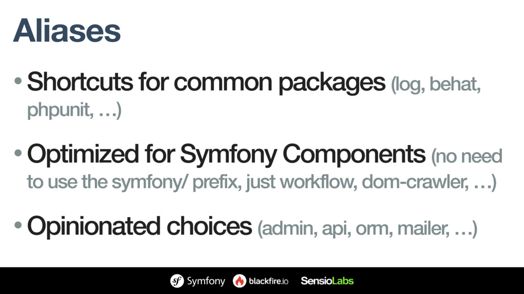 Aliases • Shortcuts for common packages (log, b...