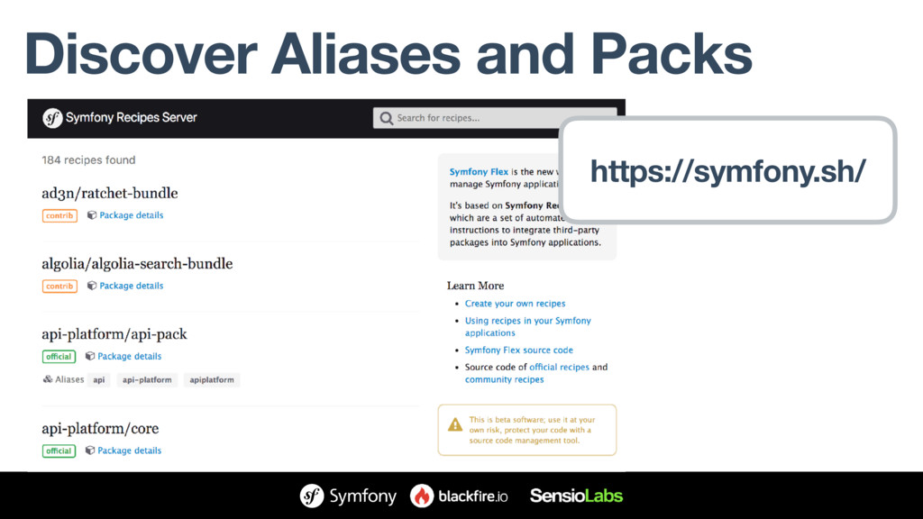 Discover Aliases and Packs https://symfony.sh/