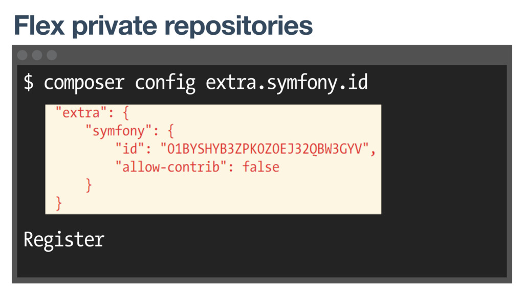 $ composer config extra.symfony.id Register Fle...