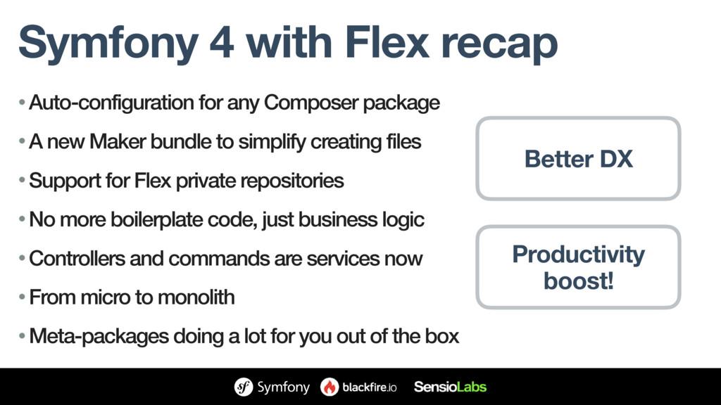 Symfony 4 with Flex recap • Auto-configuration ...