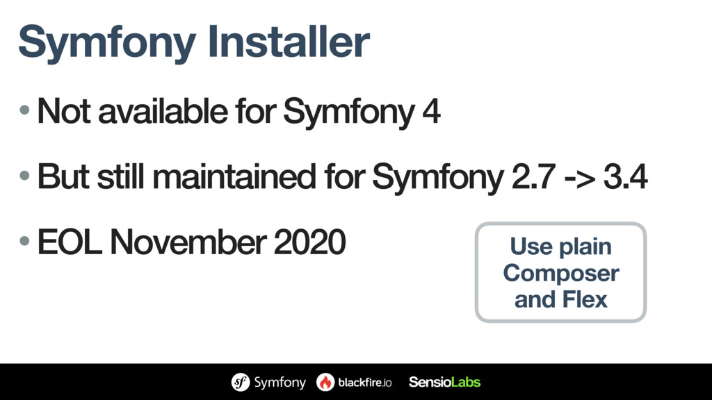 Symfony Installer • Not available for Symfony 4...