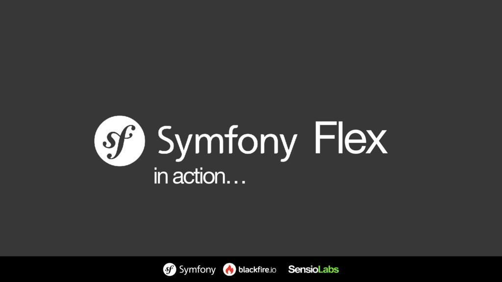 Flex in action…