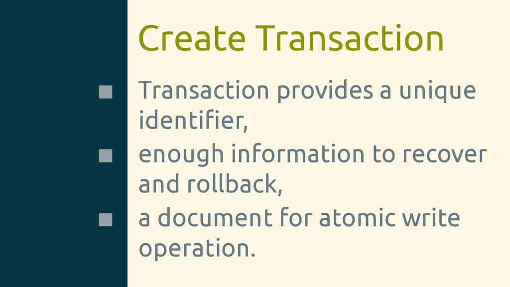Create Transaction Transaction provides a uniqu...