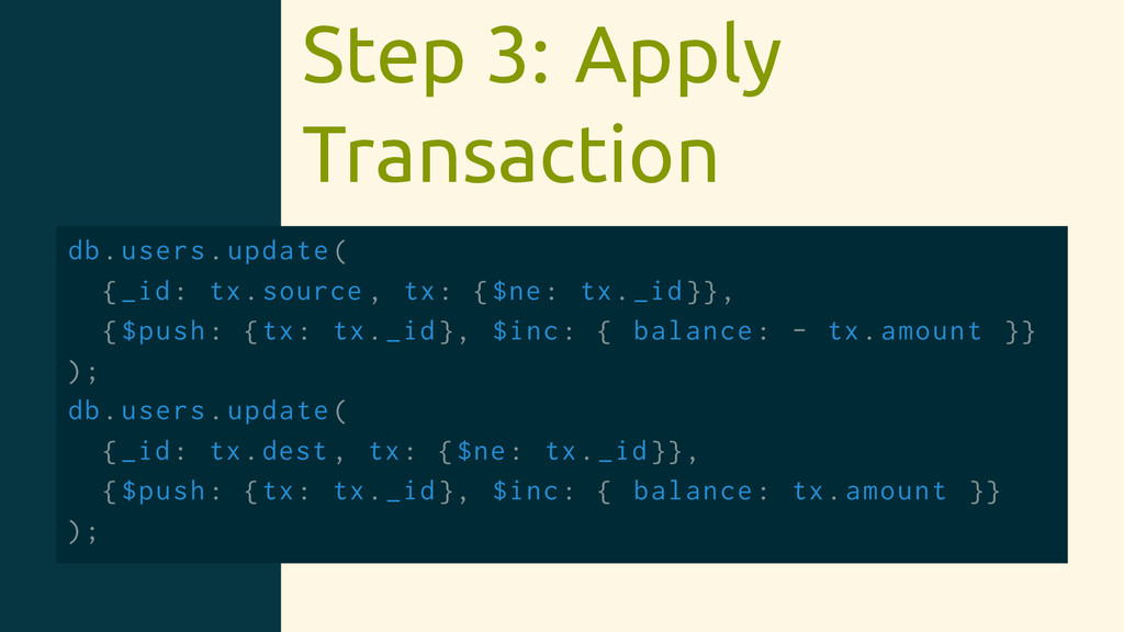 Step 3: Apply Transaction db.users.update( {_id...