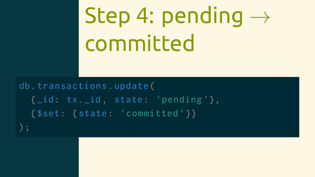 Step 4: pending → committed db.transactions.upd...