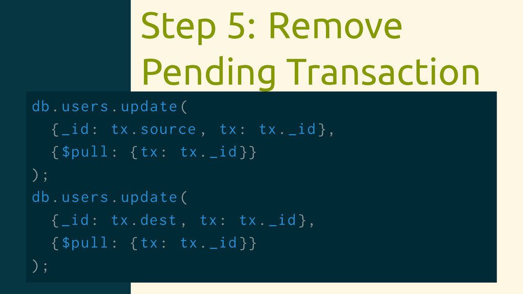 Step 5: Remove Pending Transaction db.users.upd...