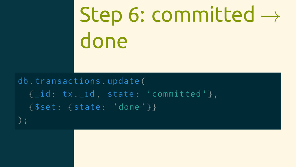 Step 6: committed → done db.transactions.update...