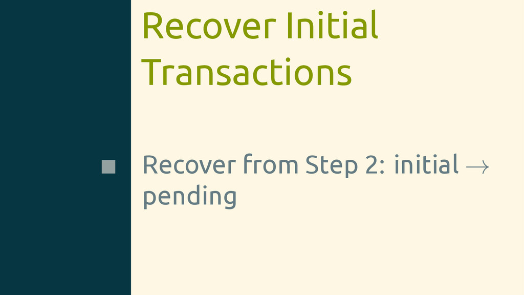 Recover Initial Transactions Recover from Step ...