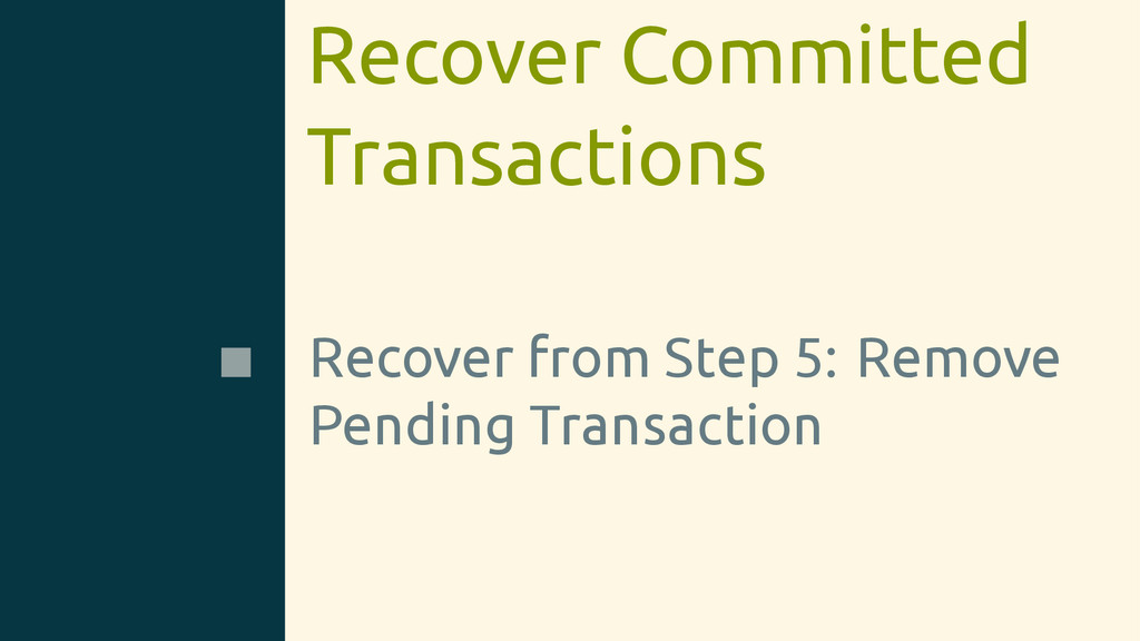 Recover Committed Transactions Recover from Ste...