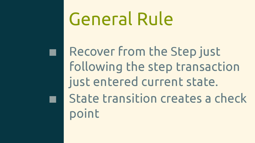 General Rule Recover from the Step just followi...