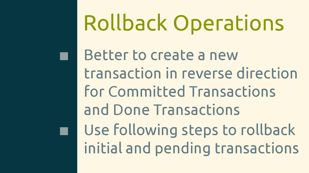 Rollback Operations Better to create a new tran...