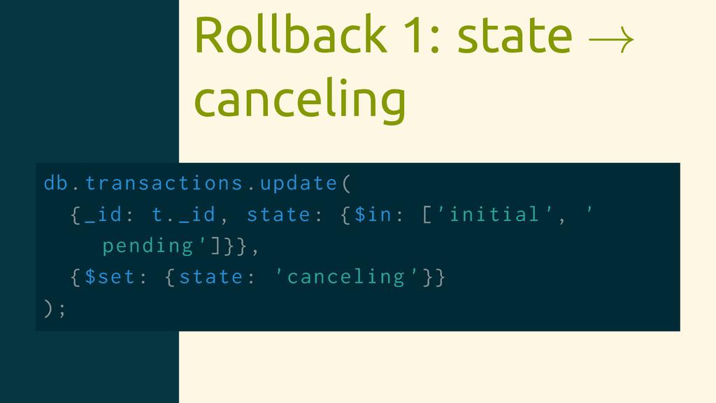 Rollback 1: state → canceling db.transactions.u...