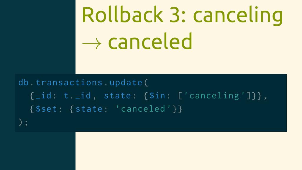 Rollback 3: canceling → canceled db.transaction...