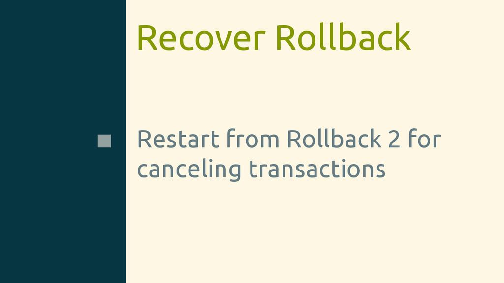 Recover Rollback Restart from Rollback 2 for ca...