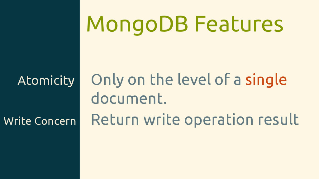 MongoDB Features Atomicity Only on the level of...
