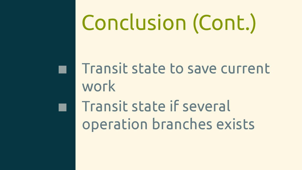 Conclusion (Cont.) Transit state to save curren...