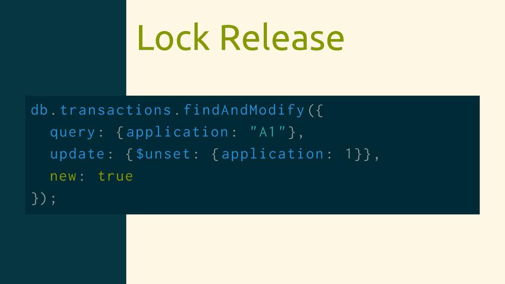 Lock Release db.transactions.findAndModify ({ q...