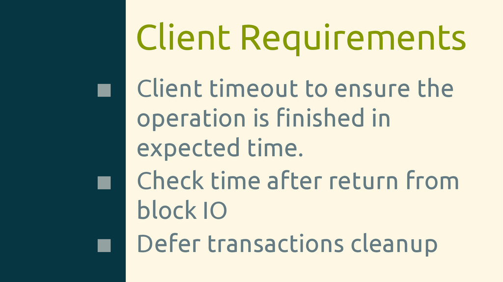 Client Requirements Client timeout to ensure th...