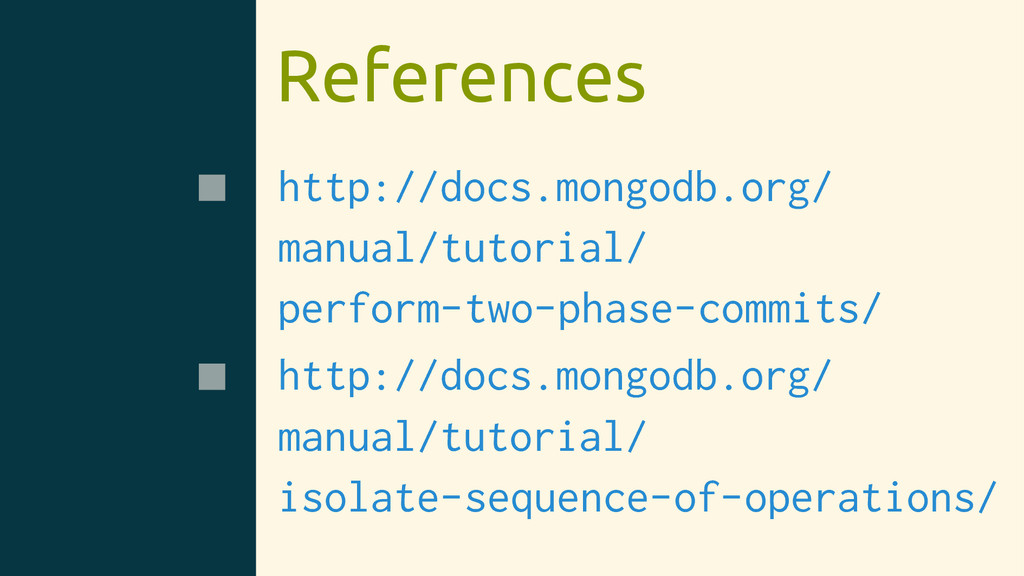 References http://docs.mongodb.org/ manual/tuto...