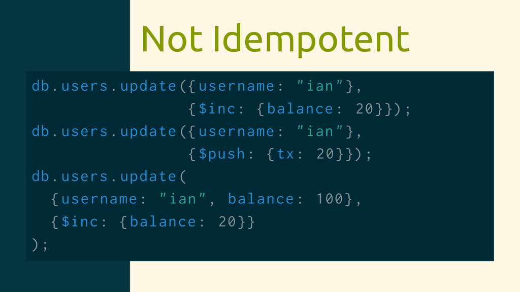 """Not Idempotent db.users.update ({ username: """"ia..."""
