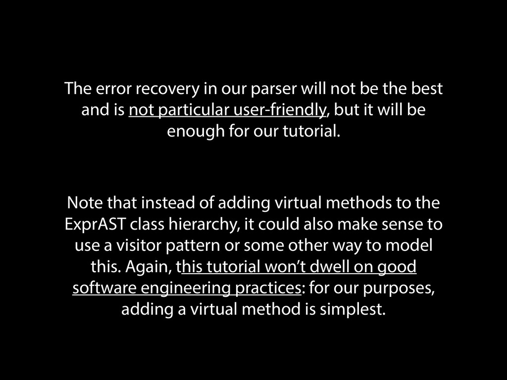 The error recovery in our parser will not be th...