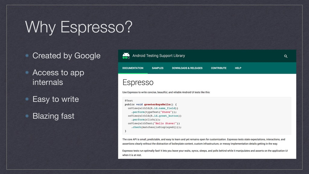 Why Espresso? Created by Google   Access to app...