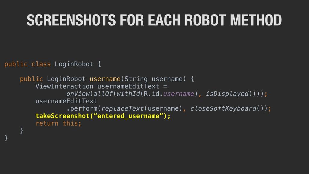public class LoginRobot { public LoginRobot use...