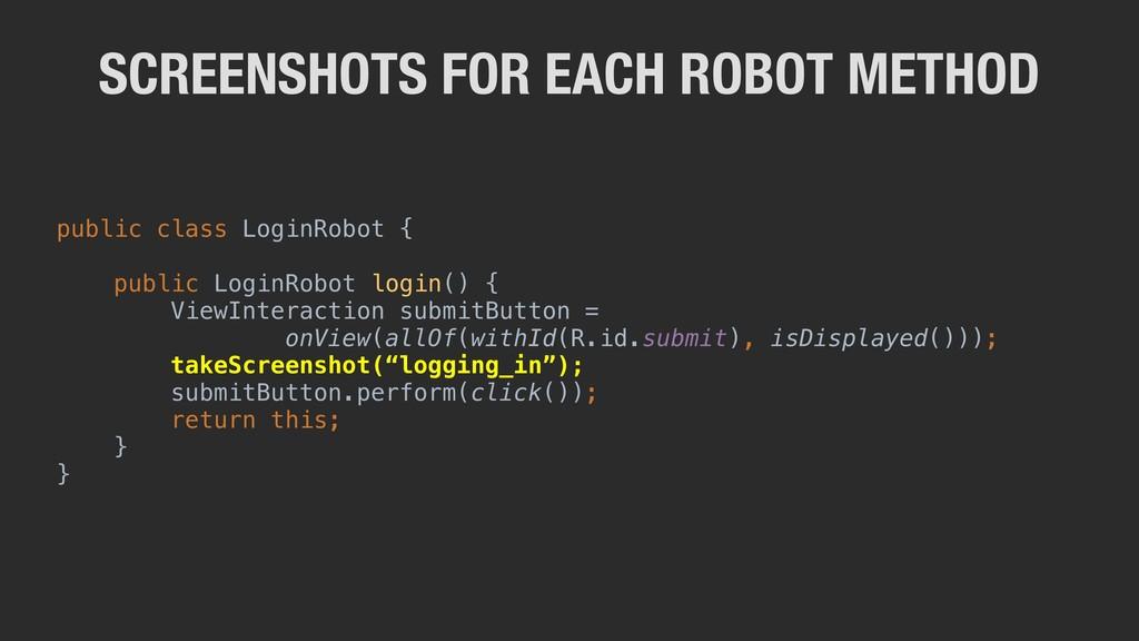 public class LoginRobot { public LoginRobot log...