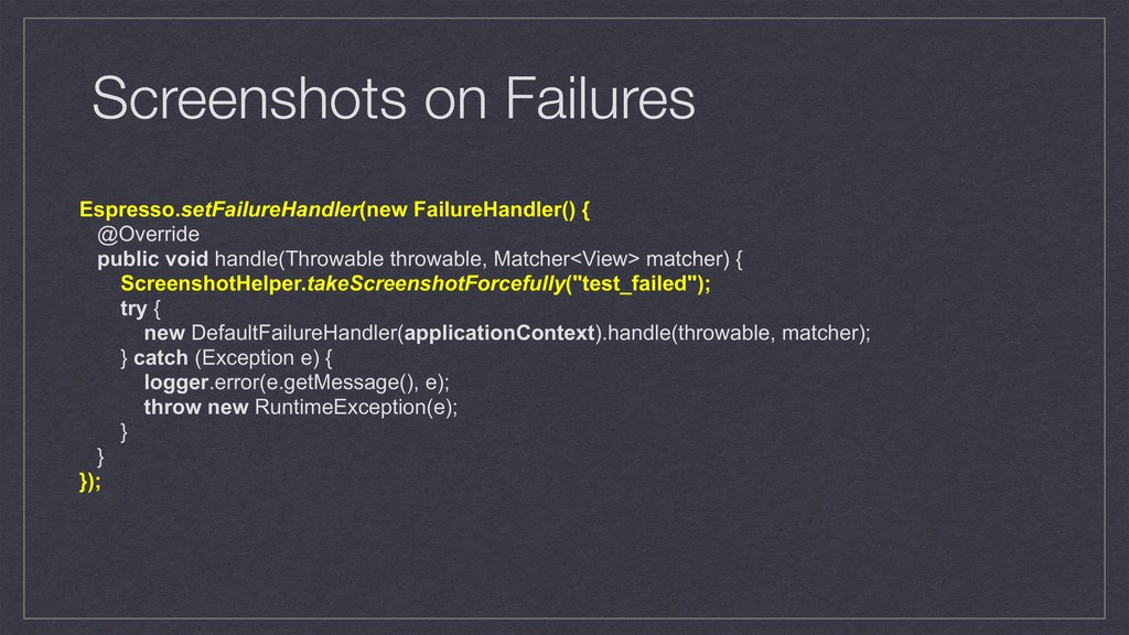 Screenshots on Failures Espresso.setFailureHand...