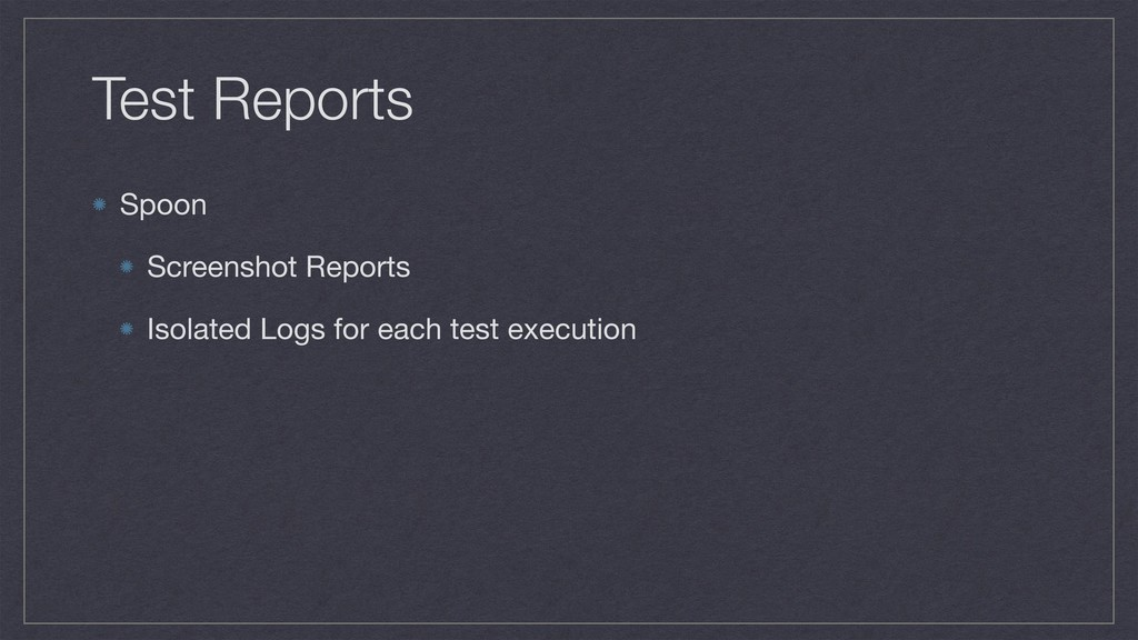Test Reports Spoon  Screenshot Reports  Isolate...