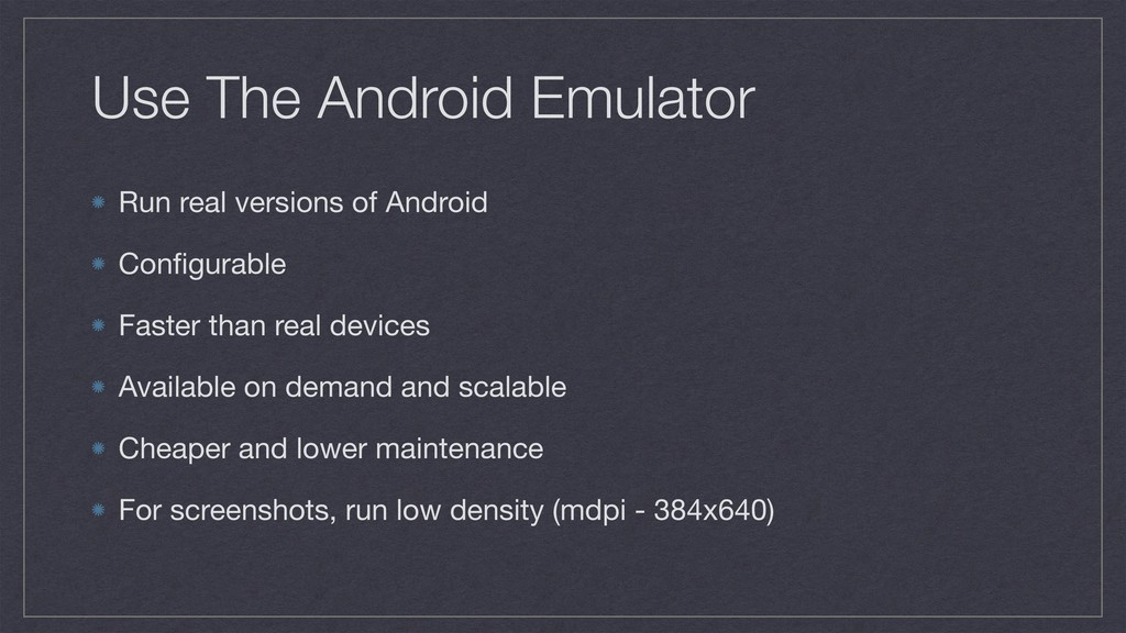 Use The Android Emulator Run real versions of A...