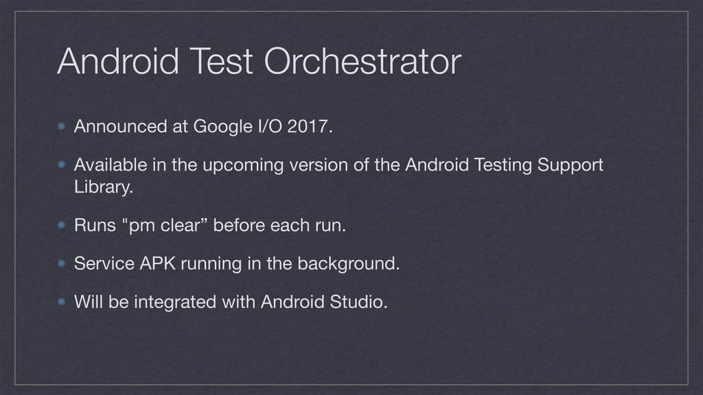 Android Test Orchestrator Announced at Google I...
