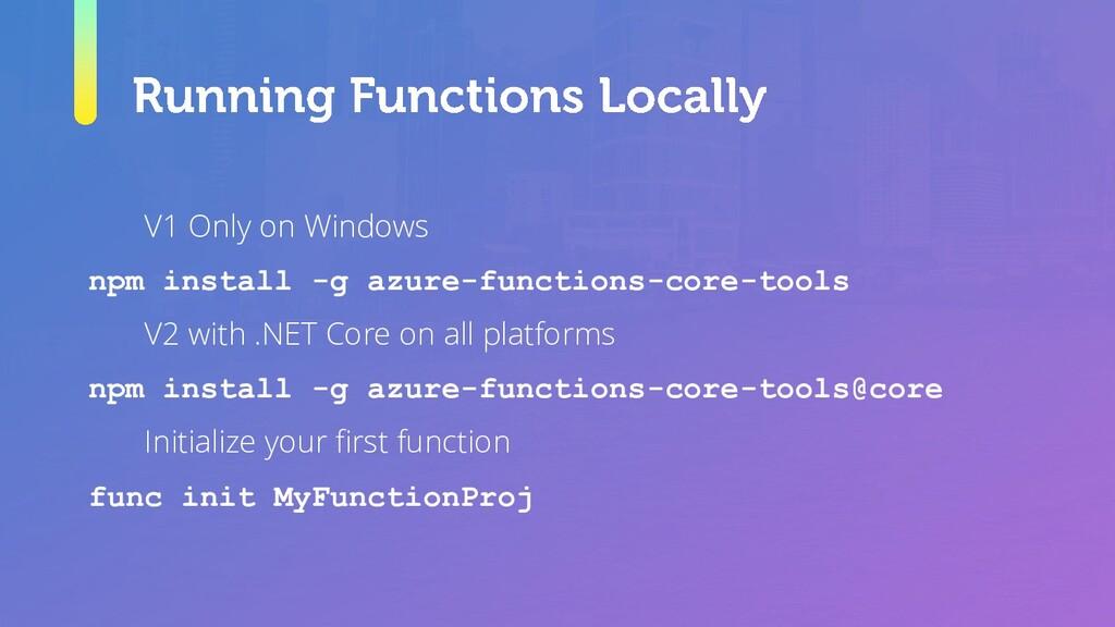 V1 Only on Windows npm install -g azure-functio...