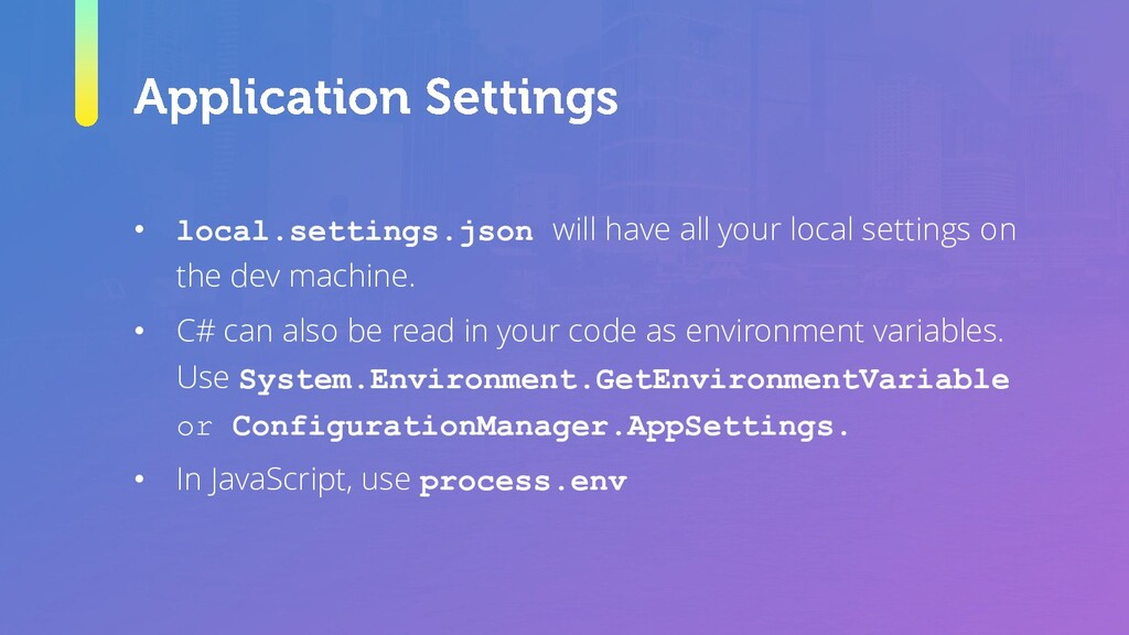 • local.settings.json will have all your local ...