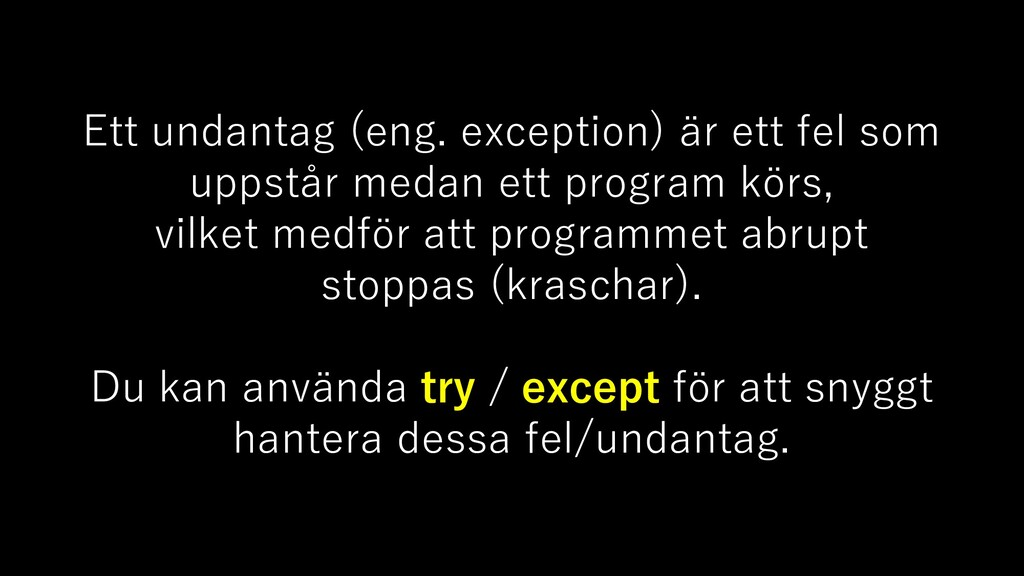Ett undantag (eng. exception) är ett fel som up...
