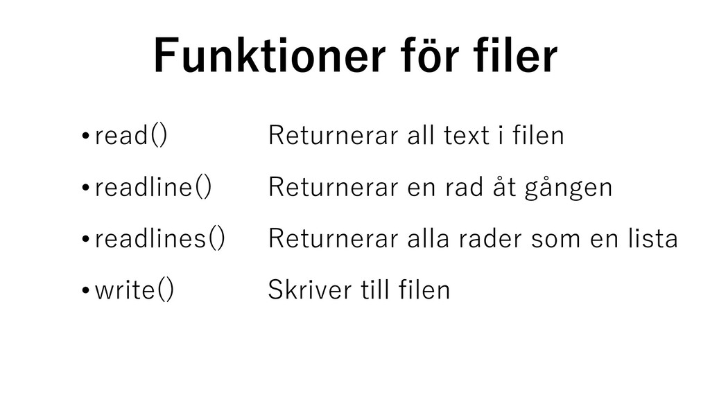 Funktioner för filer •read() Returnerar all tex...
